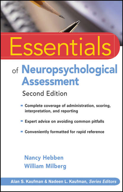 Nancy Hebben Essentials of Neuropsychological Assessment cecil reynolds r essentials of assessment with brief intelligence tests