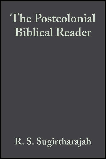Группа авторов The Postcolonial Biblical Reader eugene f rogers jr aquinas and the supreme court biblical narratives of jews gentiles and gender