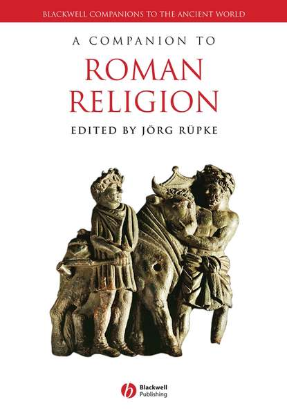 Фото - Группа авторов A Companion to Roman Religion jon hall a companion to roman rhetoric