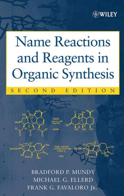 Bradford Mundy P. Name Reactions and Reagents in Organic Synthesis roger prud homme flows and chemical reactions in an electromagnetic field