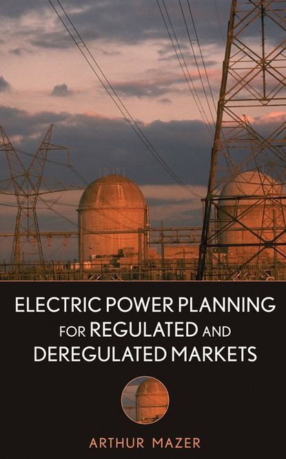 casazza jack understanding electric power systems an overview of the technology the marketplace and government regulations Группа авторов Electric Power Planning for Regulated and Deregulated Markets