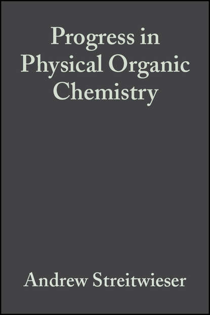 Andrew Streitwieser Progress in Physical Organic Chemistry, Volume 6 andrew streitwieser progress in physical organic chemistry volume 1