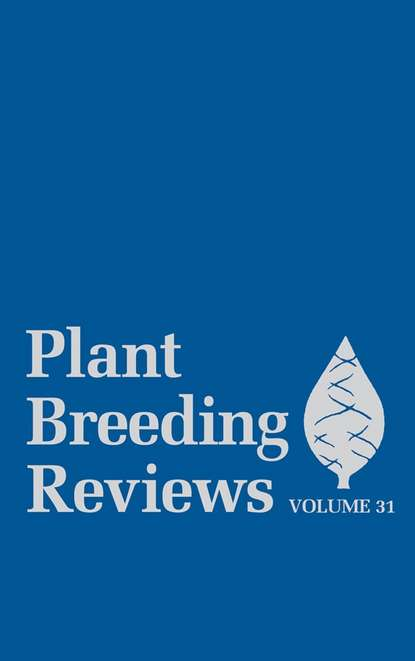 Jules Janick Plant Breeding Reviews, Volume 31 varshney rajeev translational genomics for crop breeding volume 2 improvement for abiotic stress quality and yield improvement