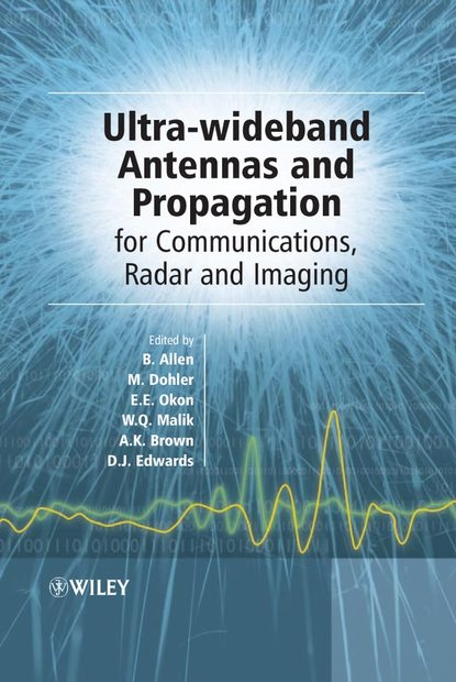 David Edwards Ultra Wideband Antennas and Propagation for Communications, Radar and Imaging недорого