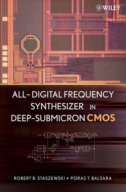 Фото - Robert Staszewski Bogdan All-Digital Frequency Synthesizer in Deep-Submicron CMOS robert paknys applied frequency domain electromagnetics