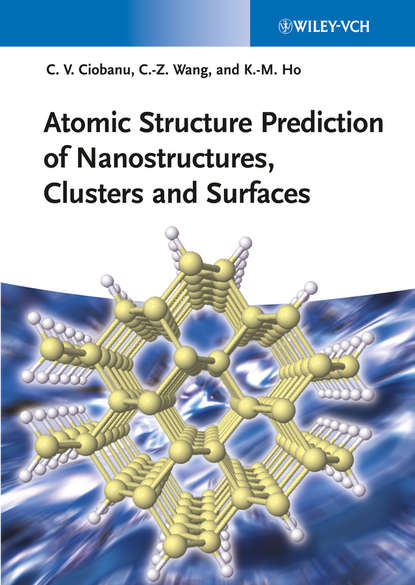 Cai-Zhuan Wang Atomic Structure Prediction of Nanostructures, Clusters and Surfaces cai zhuan wang atomic structure prediction of nanostructures clusters and surfaces