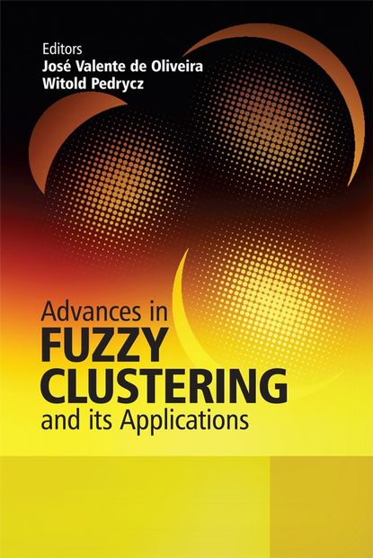 Фото - Witold Pedrycz Advances in Fuzzy Clustering and its Applications witold pedrycz fuzzy systems engineering