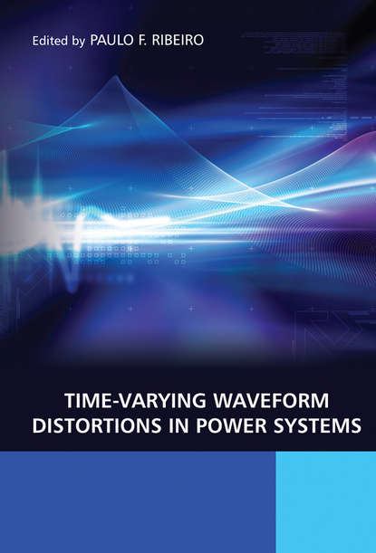 Paulo Ribeiro Fernando Time-Varying Waveform Distortions in Power Systems paulo fernando ribeiro power systems signal processing for smart grids