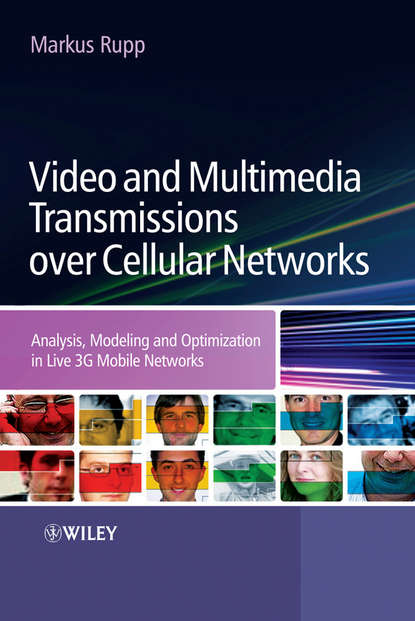 Markus Rupp Video and Multimedia Transmissions over Cellular Networks grzegorz iwacz multimedia broadcasting and multicasting in mobile networks
