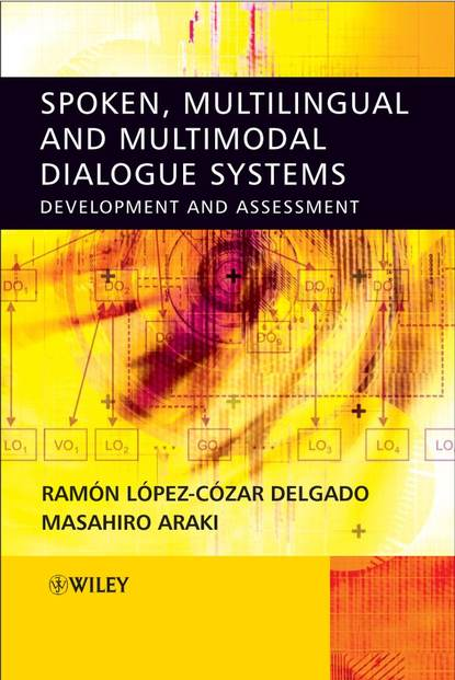 Masahiro Araki Spoken, Multilingual and Multimodal Dialogue Systems eval6574b programmers development systems mr li