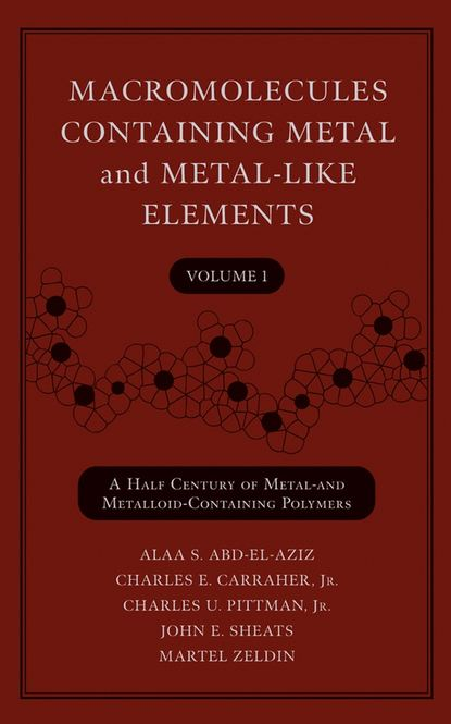 Martel Zeldin Macromolecules Containing Metal and Metal-Like Elements, Volume 1 ian manners frontiers in transition metal containing polymers