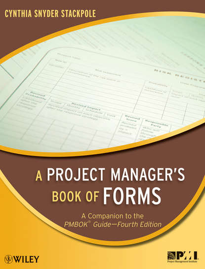 Cynthia Stackpole Snyder A Project Manager's Book of Forms mohamed el reedy a construction management for industrial projects a modular guide for project managers