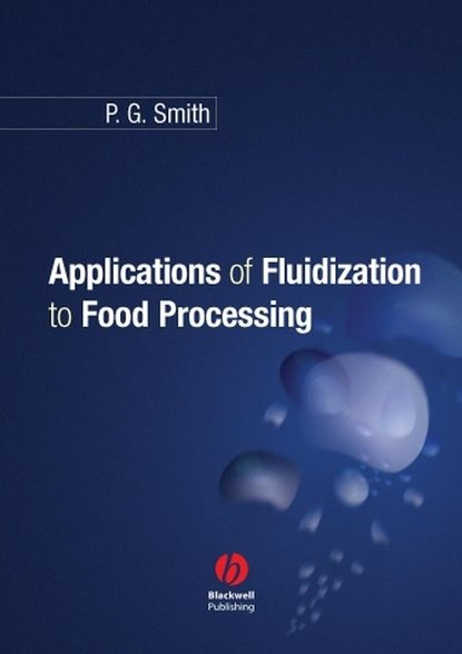 Фото - Peter Smith G. Applications of Fluidization to Food Processing peter smith g applications of fluidization to food processing