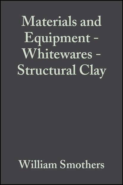 William Smothers J. Materials and Equipment - Whitewares - Structural Clay william smothers j refractories