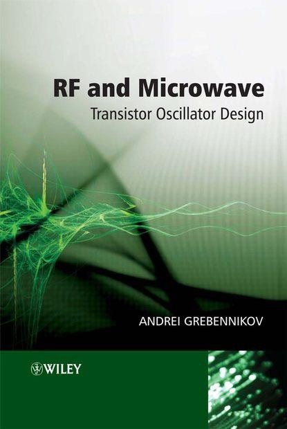 Andrei Grebennikov RF and Microwave Transistor Oscillator Design andrei grebennikov rf and microwave transistor oscillator design