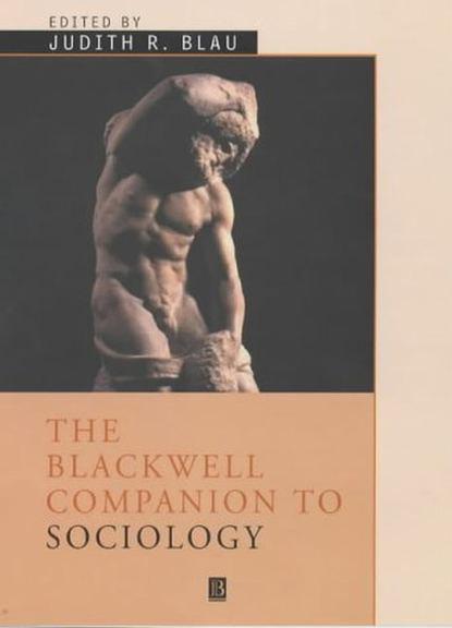 Фото - Judith Blau R The Blackwell Companion to Sociology richard fenn k the blackwell companion to sociology of religion