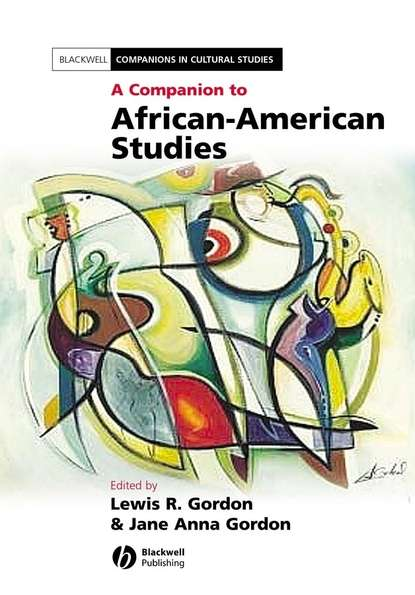 Lewis Gordon A Companion to African-American Studies недорого