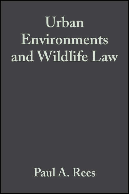 Paul Rees A. Urban Environments and Wildlife Law недорого