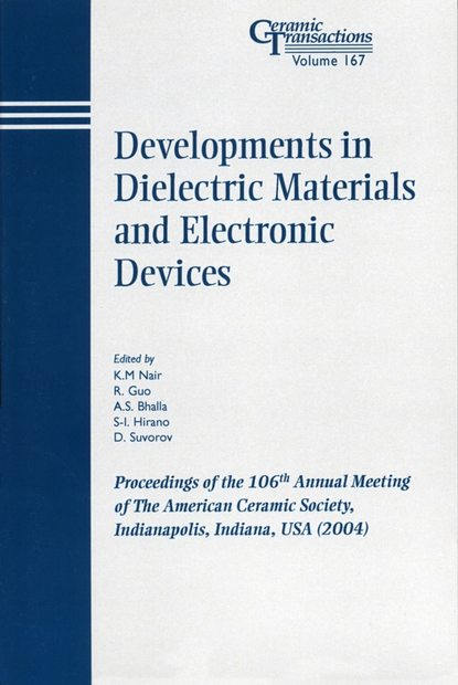 D. Suvorov Developments in Dielectric Materials and Electronic Devices d suvorov advances in dielectric materials and electronic devices