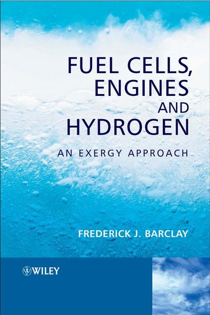 Frederick Barclay J. Fuel Cells, Engines and Hydrogen vaclav smil natural gas fuel for the 21st century