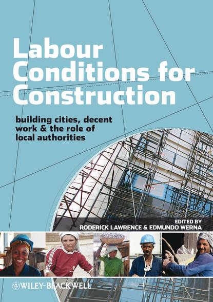 Фото - Edmundo Werna Labour Conditions for Construction kirti ruikar e business in construction