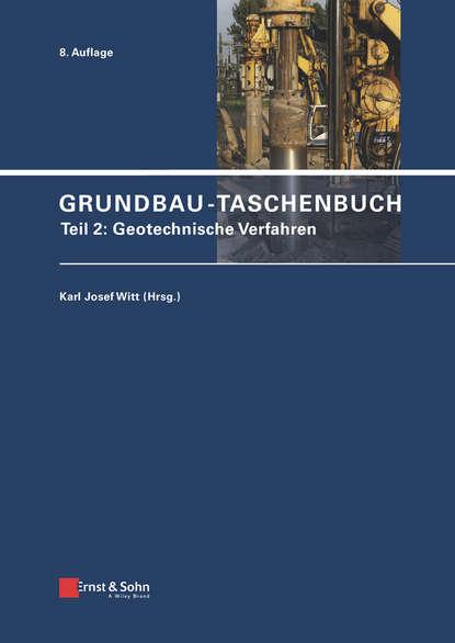 Karl Witt Josef Grundbau-Taschenbuch, Teil 2 karl witt josef grundbau taschenbuch teil 1 geotechnische grundlagen