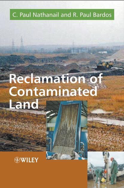 R. Bardos Paul Reclamation of Contaminated Land группа авторов assessment and reclamation of contaminated land