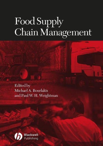 Michael Bourlakis A. Food Supply Chain Management группа авторов logistics and supply chain management in polish russian and ukrainian research