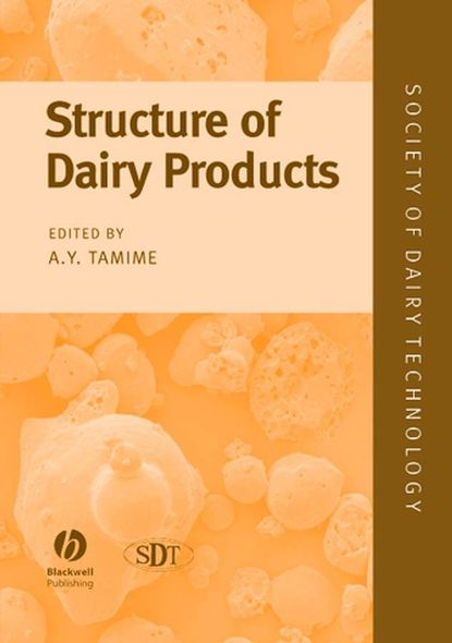 Adnan Tamime Y. Structure of Dairy Products