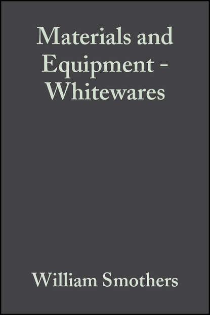 William Smothers J. Materials and Equipment - Whitewares william smothers j refractories