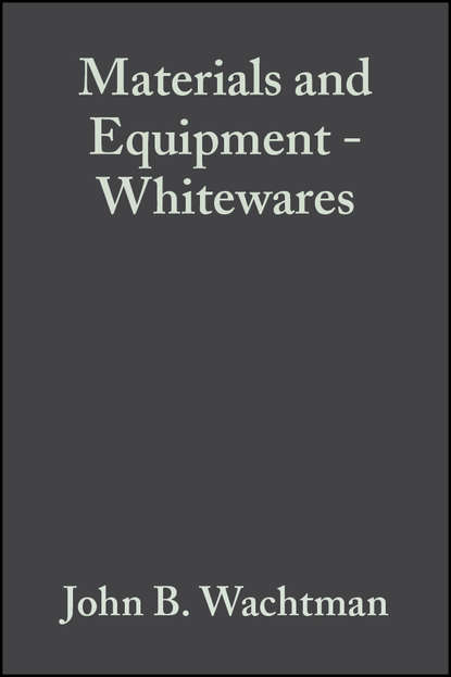 Фото - John Wachtman B. Materials and Equipment - Whitewares john wachtman b fabrication of ceramics