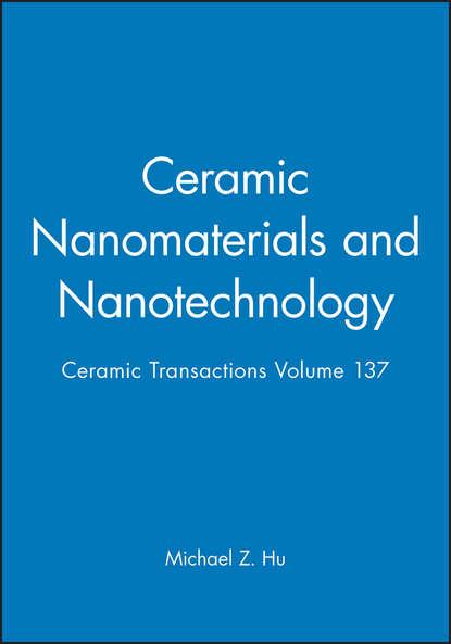 Michael Hu Z. Ceramic Nanomaterials and Nanotechnology applied nanotechnology