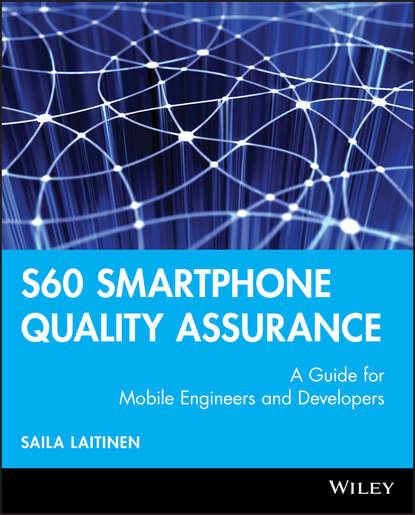 Фото - Saila Laitinen S60 Smartphone Quality Assurance sally anne pitt internal audit quality developing a quality assurance and improvement program