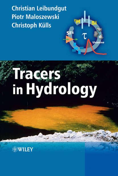 Christian Leibundgut Tracers in Hydrology thomas mcmahon a stream hydrology