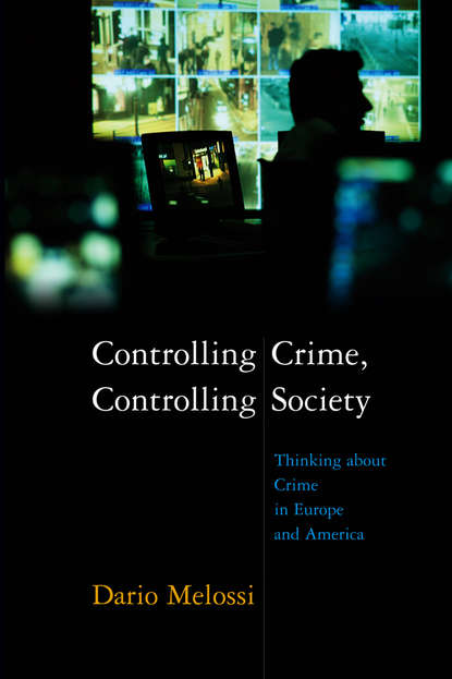 Dario Melossi Controlling Crime, Controlling Society gregory ahlgren and crime of the century