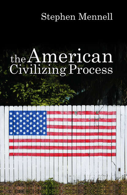 Stephen Mennell The American Civilizing Process american girl around the world cookbook