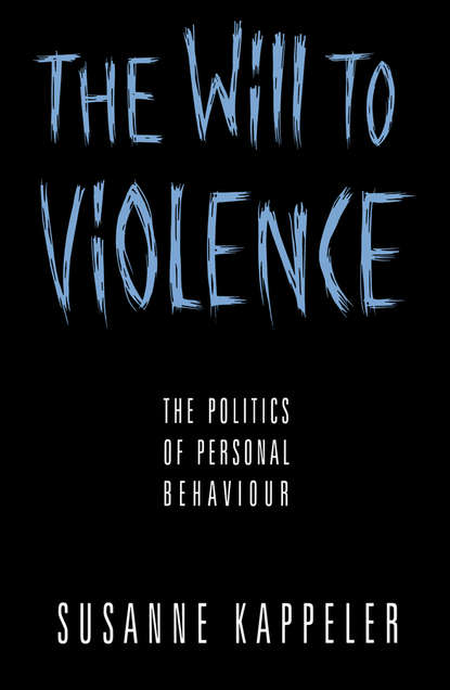 Susanne Kappeler The Will to Violence welch jan abc of domestic and sexual violence
