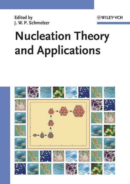 Jürn W. P. Schmelzer Nucleation Theory and Applications anjun qin aggregation induced emission fundamentals