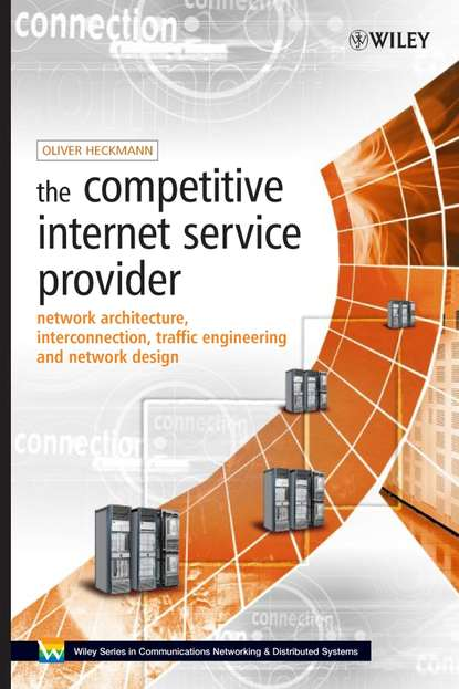 Oliver Heckmann M. The Competitive Internet Service Provider a new internet service provider billing system