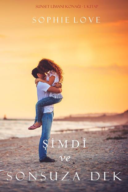 Фото - Софи Лав Şimdi ve Sonsuza Dek t m bilderback bu gece biri canımı kurtardı bir adalet güvenlik hikayesi