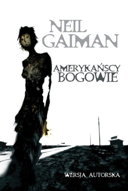 Neil Gaiman Amerykańscy bogowie neil gaiman chłopaki anansiego