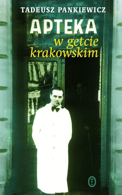 Tadeusz Pankiewicz Apteka w getcie krakowskim недорого