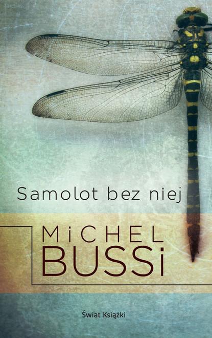 Фото - Michel Bussi Samolot bez niej michel bussi mówili że jest piękna