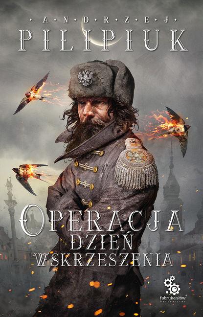Andrzej Pilipiuk Operacja Dzień Wskrzeszenia недорого