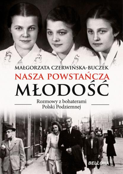 Małgorzata Czerwińska-Buczek Nasza powstańcza młodość małgorzata czerwińska buczek ziutek chłopiec od parasola