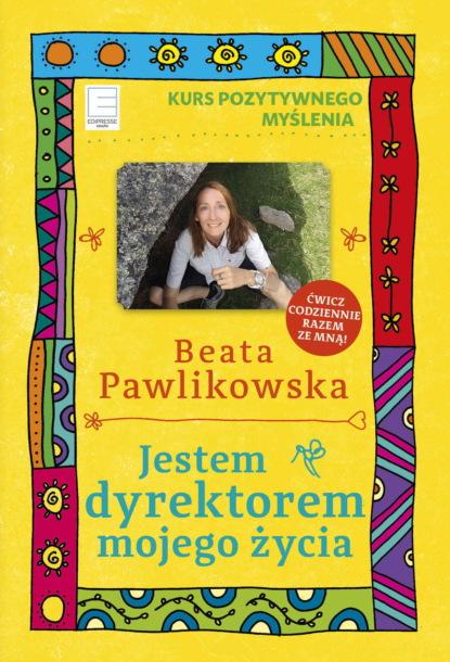 Фото - Beata Pawlikowska Jestem dyrektorem mojego życia beata pawlikowska blondynka w japonii