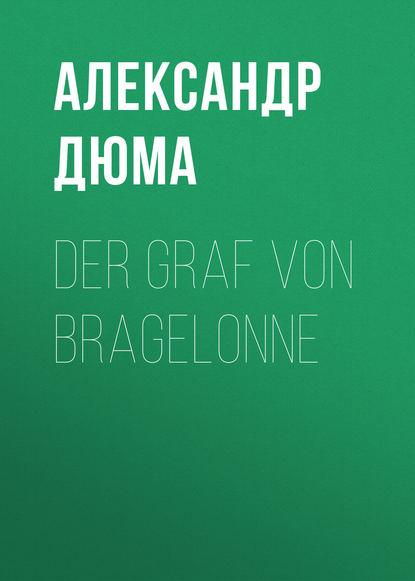Фото - Александр Дюма Der Graf von Bragelonne александр дюма le vicomte de bragelonne tome iv