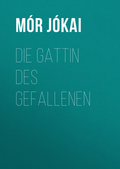 Фото - Mór Jókai Die Gattin des Gefallenen maurus jókai zoltán karpáthi der sohn des nabob