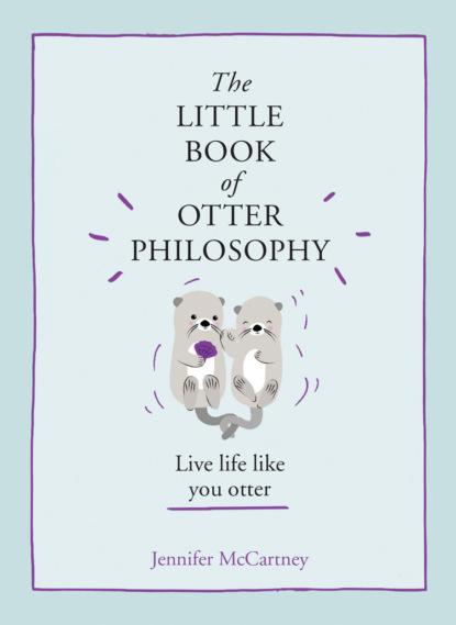 Jennifer McCartney The Little Book of Otter Philosophy