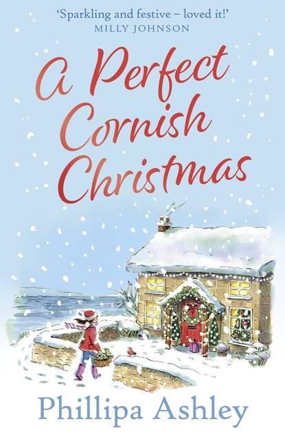 Phillipa Ashley A Perfect Cornish Christmas phillipa ashley confetti at the cornish café the perfect summer romance for 2018